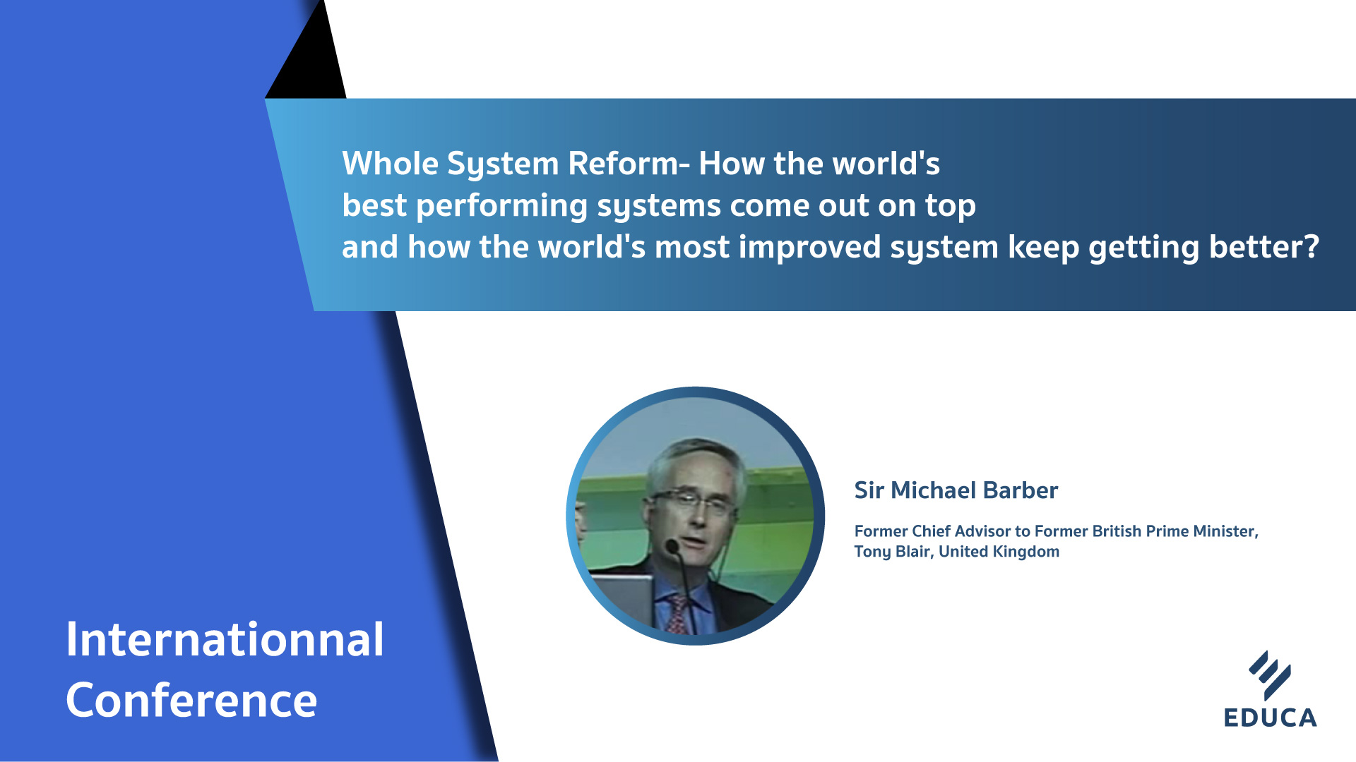 Whole System Reform- How the world's best performing systems come out on top and how the world's most improved system keep getting better?