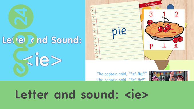 Letter and sound: <ie>