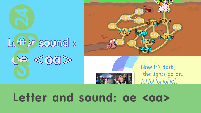 Letter and sound: oe <oa>