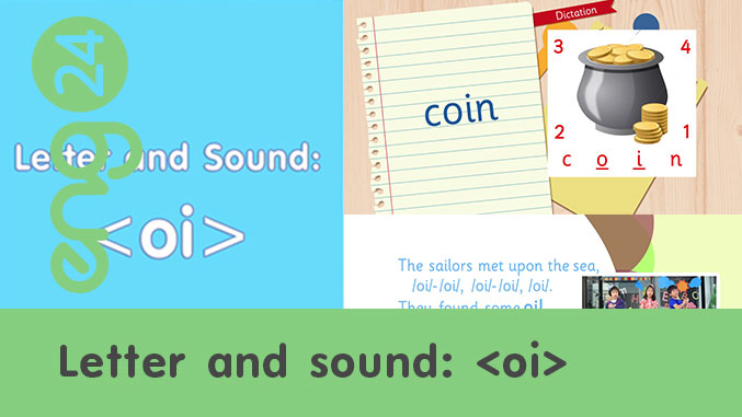 Letter and sound: <oi>
