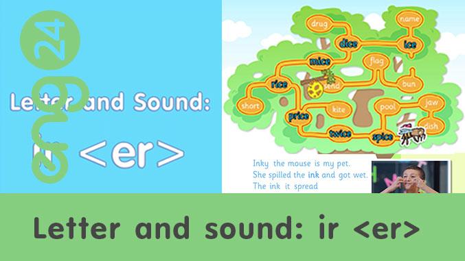 Letter and sound: ir <er>
