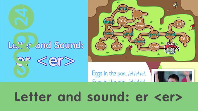 Letter and sound: er <er>