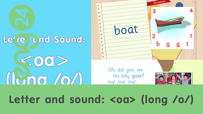 Letter and sound: <oa> (long /o/)