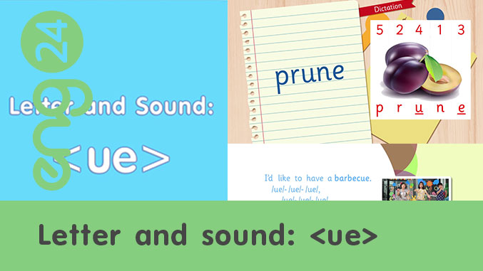 Letter and sound: <ue>