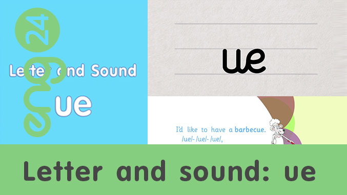 Letter and sound: ue