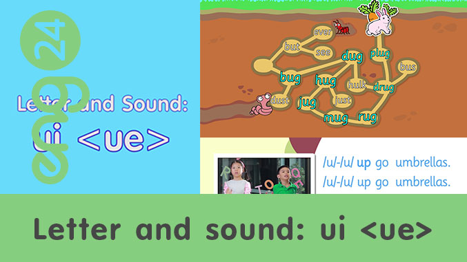 Letter and sound: ui <ue>